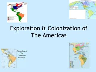 Exploration  & Colonization of The Americas