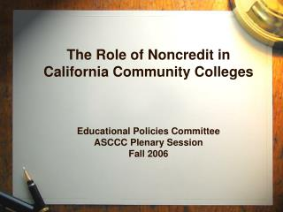 The Role of Noncredit in Calif. Community Colleges