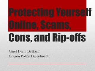 Protecting Yourself Online, Scams, Cons, and Rip-offs