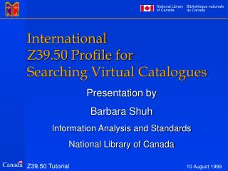 International  Z39.50 Profile for  Searching Virtual Catalogues
