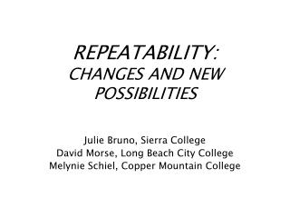 REPEATABILITY:   CHANGES AND NEW POSSIBILITIES