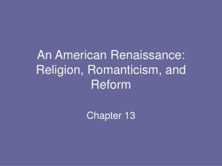 An American Renaissance:  Religion, Romanticism, and Reform
