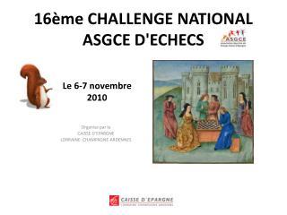 16ème  CHALLENGE NATIONAL  ASGCE D'ECHECS