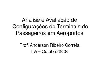 An�lise e Avalia��o de  Configura��es de Terminais de Passageiros em Aeroportos