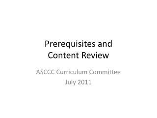 Prerequisites and  Content Review