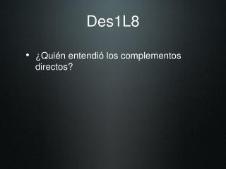 Des1L8