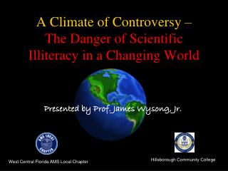 A Climate of Controversy –  The Danger of Scientific Illiteracy in a Changing World
