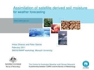 Assimilation of satellite derived soil moisture for weather forecasting