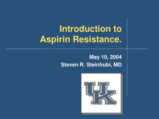 Introduction to  Aspirin Resistance.