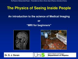 The Physics of Seeing Inside People An introduction to the science of Medical Imaging or