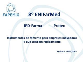 8º  ENIFarMed IPD-Farma Protec