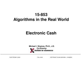 15-853 Algorithms in the Real World Electronic Cash