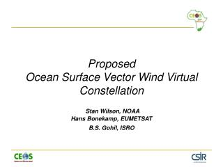 Proposed  Ocean Surface Vector Wind Virtual Constellation