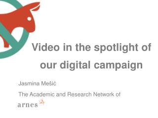 Video in  the spotlight of our digital campaign
