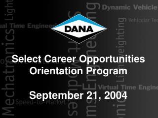 Select Career Opportunities Orientation Program September 21, 2004