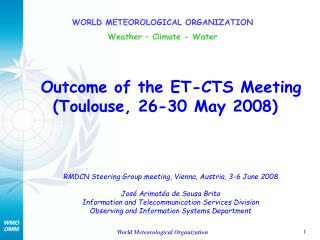 Outcome of the ET-CTS Meeting (Toulouse, 26-30 May 2008)