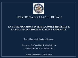 LA COMUNICAZIONE INTERNA COME STRATEGIA  E LA SUA APPLICAZIONE IN ITALIA E IN BRASILE
