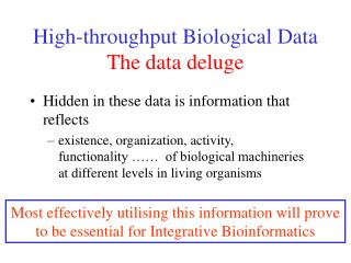 High-throughput Biological Data The data deluge