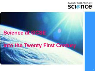 Science at GCSE into the Twenty First Century