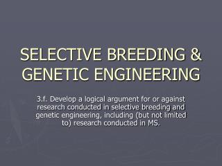 SELECTIVE BREEDING & GENETIC ENGINEERING