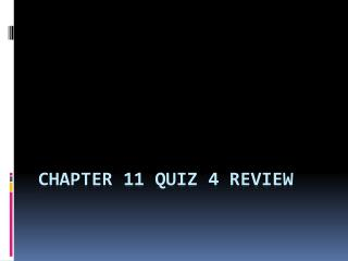 Chapter 11 Quiz 4 Review