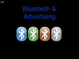 Bluetooth & Advertising