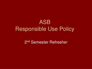 ASB  Responsible Use Policy