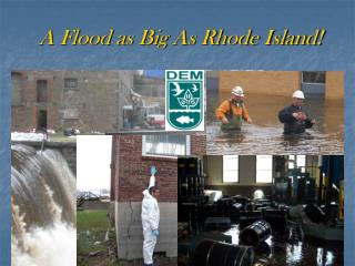 A Flood as Big As Rhode Island!