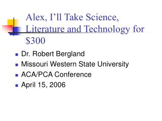 Alex, I'll Take Science, Literature and Technology for $300