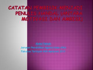 CATATAN PEMBISIK MENJADI PENULIS HANDAL (ANTARA MOTIVASI DAN AMBISI)