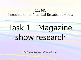 113MC Introduction to Practical Broadcast Media