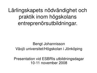 Lärlingskapets nödvändighet och praktik inom högskolans entreprenörsutbildningar.
