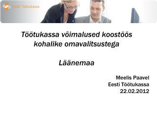 Töötukassa võimalused koostöös  kohalike omavalitsustega Läänemaa