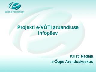 Projekti e-VÕTI aruandluse infopäev