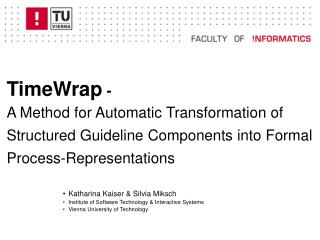 Katharina Kaiser & Silvia Miksch Institute of Software Technology & Interactive Systems