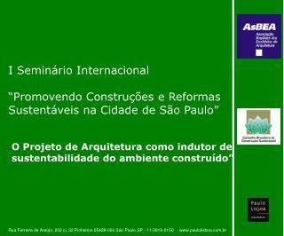 """I Seminário Internacional  """"Promovendo Construções e Reformas Sustentáveis na Cidade de São Paulo"""""""