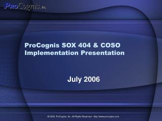 ProCognis SOX 404  COSO Implementation Presentation