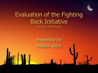 Evaluation of the Fighting Back Initiative by Kay E. Sherwood