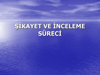 SIKAYET VE INCELEME S RECI