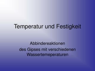 Temperatur und Festigkeit