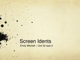 Screen Idents