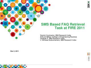 SMS Based FAQ Retrieval Task at FIRE 2011