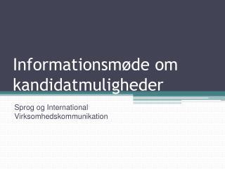 Informationsmøde om kandidatmuligheder