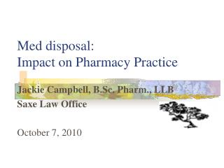 Med disposal:  Impact on Pharmacy Practice