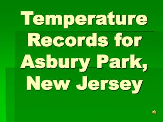 Temperature Records for Asbury Park,  New Jersey