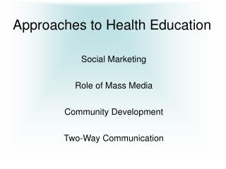 Approaches to Health Education