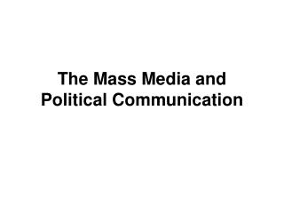 The Mass Media and Political Communication