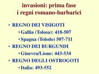 Invasioni: prima fase i regni romano-barbarici