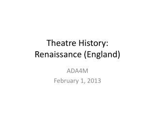 Theatre History: Renaissance (England)