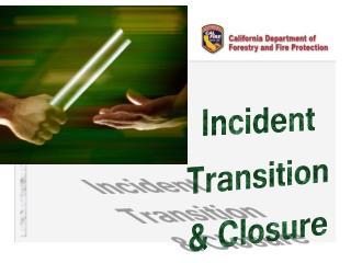 Incident Transition & Closure